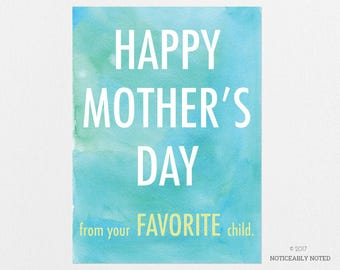 Funny Mother's Day Card - Happy Mother's Day from your FAVORITE child greeting card