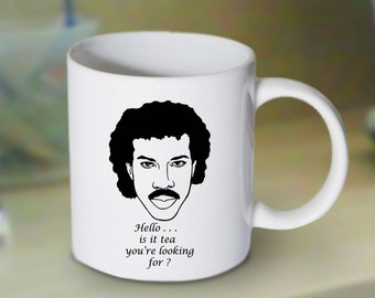 Lionel Richie Is It tea You're Looking Mug , Coffee Mug , Ceramic Mug , Perfect Gift