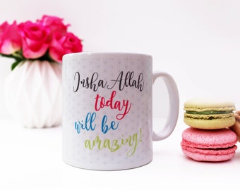 Insha'Allah Today will be Amazing Islamic Dua Mug