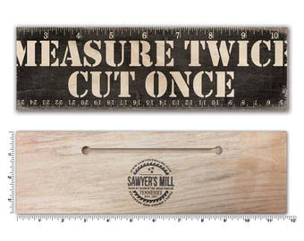 Measure Twice. Cut Once. - Handmade Wood Block Sign. Funny Reminder for Woodworkers, Carpenters, Do-it-yourself, DIY