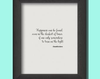 Dumbledore/Harry Potter/Movie Quote/Professor Dumbledore/Inspirational Quote/Happiness Quote/
