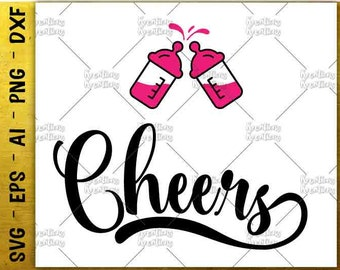 Cheers baby bottle SVG  baby milk SVG cheers svg funny cut cuttable cutting files Cricut Silhouette Instant Download vector SVG png eps dxf