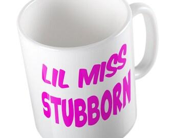 Lil' miss stubborn mug