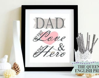 Father's Day Gift - Father's Day Print - Dad My First Love - My First Hero - Dad Downloadable Print - Digital Download