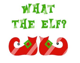 What the Elf ?    Cricut Silhouette, Die Cut Machines. Svg, Dxf,