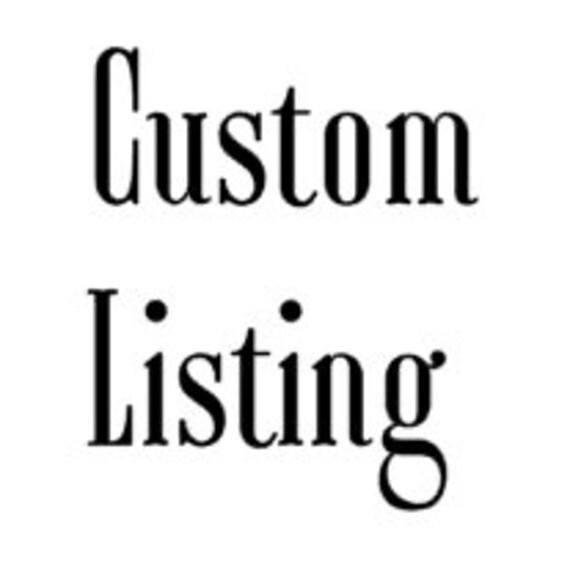 Custom Listing for Steph