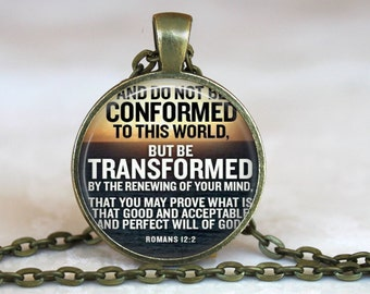 Bible Verse Pendant in antique gold with 24 inch chain - Do not be conformed to this world but Be TRANSFORMED, Romans 2:12