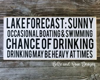Lake Forecast, Chance of Drinking, Lake House, Cabin, Humor, Funny Sign, Boating, Gifts, New Home, Birthday, Housewarming