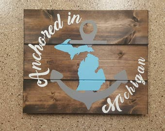 Anchored In Michigan Wood Sign