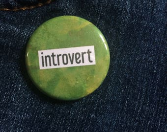 Introvert 1.25 pin back button, funny pin back button, pins, green pins