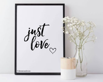 Just Love Print - Typography Print - Monochrome Print