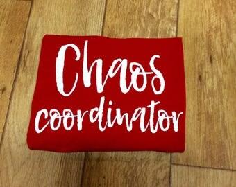 """Chaos Coordinator Shirt, Women's """"Chaos Coordinator"""" Shirt, Funny Women's Shirt"""