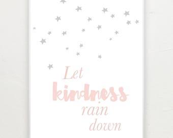 Let kindness rain down - blush and grey print.