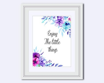 Enjoy the Little Things - floral quote - wife wall art - Inspirational Quote - Printable Art - Wall Art Print - motivational sign - digital