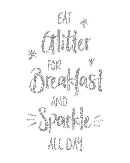 Eat Glitter for Breakfast Free Printable