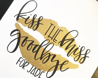 Kiss the Miss Goodbye (Gold Lips)