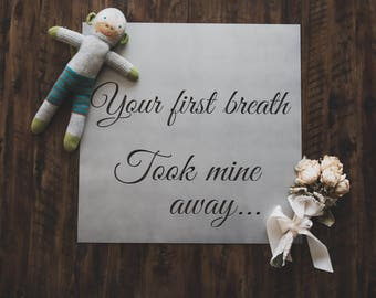 Your First Breath Took Mine Away Metal Wall Sign