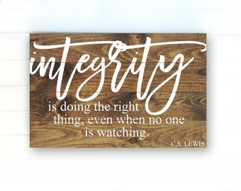 Integrity Sign - Integrity Quote - Integrity Wood Sign - Integrity Quote Sign - CS Lewis Quote Sign - Lewis Integrity - Rustic Wooden Signs