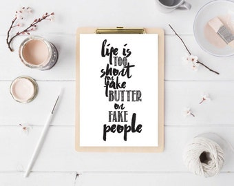 Julia child quote, kitchen typography poster, life is too short for fake butter or fake people, julia child phrase, kitchen typography decor