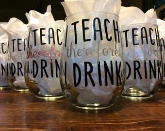 Teacher appreciation gift back to school, i teach I Drink Teacher Wine Glass , end of year teacher gift, teacher wine glass, Back to school
