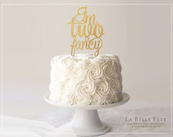 I'M TWO FANCY Second birthday gold glitter cake topper