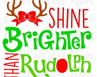 Shine Brighter than rudolph, Christmas svg, christmas dxf, christmas jpg, baby christmas, reindeer svg, red nose svg, cricut file