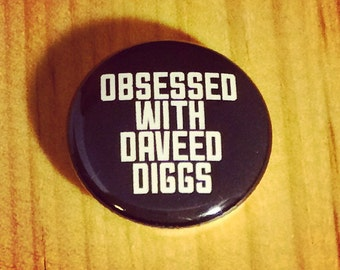 Obsessed With Daveed Diggs 1 inch handmade pinback button