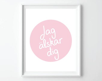 I love you printable - Jag älskar dig - Valentines day gift - Swedish quote print - Scandinavian decor - Nursery art - Wedding printable