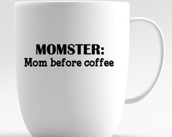 DIY decal, Momster, coffee mug decal, wine glass decal, cup decal, Funny quote decal, sticker for mug, DIY sticker, vinyl mugs
