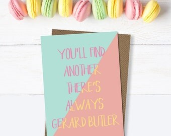 Galentine's card, Breakup card, funny card, Gerard Butler card, encouragement card, friend card, motivational card