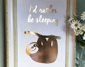 A4 Sloth Rather Be Sleeping Print - Modern Funny Typography - Sloth Animal Prints - Rose Gold Foil Print - Wall Art - Quirky Home Decor