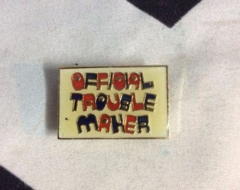 Official Trouble Maker enamel pin