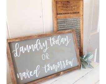Laundry Today or Naked Tomorrow Sign// Laundry Room Decor