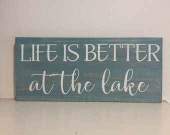 Life is Better @ the Lake - Wooden Shelf Sitter/Sign