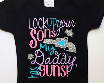 Lock Up Your Sons My Daddy Has Guns Onesie