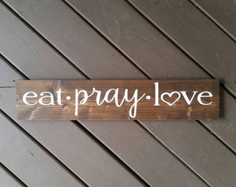 Eat Pray Love Wood Sign, Personalized Wood Sign, Kitchen Wood Sign, Kitchen Decor, Eat Pray Love, Wood Signs, Signs, Home Decor, Wall Decor