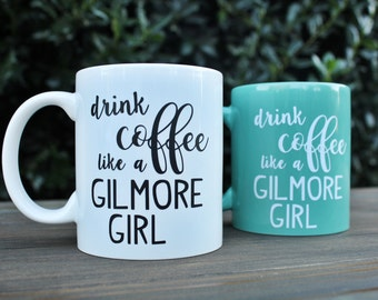 Drink Coffee Like A Gilmore Girl Coffee Mug, Gilmore Girl Coffee Mug, Gilmore Girls