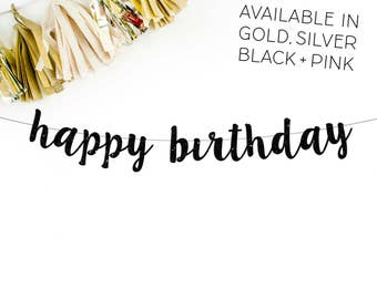 Happy Birthday Cursive Banner | happy birthday party decorations pink gold silver black birthday decor birthday sign