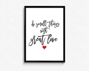 Printable quote, Do Small Things With Great Love, Digital download