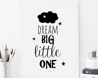 Dream Big Little one, monochrome nursery print,monochrome nursery,black and white nursery decor, dream big quote, dream big little one quote