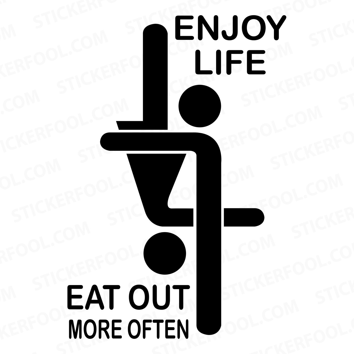 Enjoy Life Eat Out More Any Size Or Color Custom Cut Vinyl - Custom cut vinyl stickers