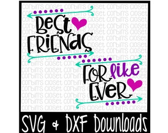 Best Friends SVG * Mommy and Me SVG * Best Friends For Like Ever Cut File - dxf & SVG Files - Silhouette Cameo, Cricut