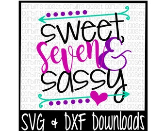 Sweet, Seven and Sassy Cut File - DXF & SVG Files - Silhouette Cameo/Cricut