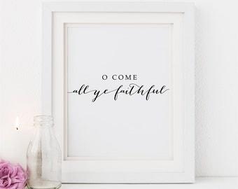 "Christmas PRINTABLE Art ""O Come All Ye Faithful"" Print, Inspirational Minimalist Calligraphy Home Dorm Decor Quote Wall Art Digital Download"