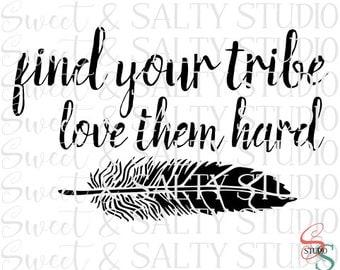 find your tribe love them hard digital file
