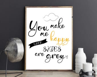 ON SALE You make me happy when skies are grey Black Yellow Typography Wall Art You are my Sunshine Quote Print