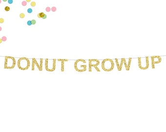 Donut Grow Up Glitter Banner | First Birthday Party Banner | 1st Birthday Banner | Photo Prop | Cake Smash Banner | Donut Party Theme