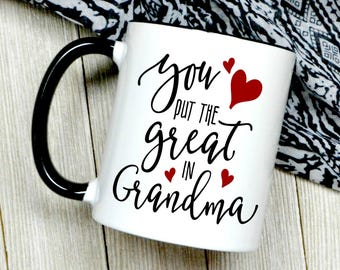 You Put The Great In Grandma Coffee Mug  - Christmas Gift For Grandma - Grandparents Day - Great Grandma - Pregnancy Announcement