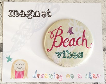 Beach Vibes Magnet, Beach Magnet, Beach House Decor, Boho decor, Party Favors, Cute Gifts, Birthday gift, Round Magnet, 58mm magnet
