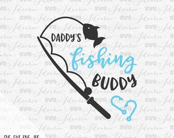 Daddy's fishing buddy, fishing svg, fish svg, fishing pole, svg hunting, svg lake svg, fishing lure, summer svg, fishing shirt, camping svg